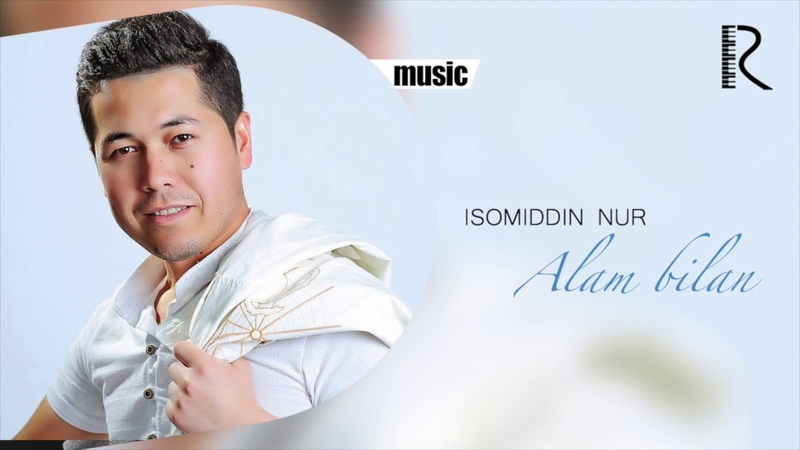 Isomiddin Nur - Alam bilan | Исомиддин Нур - Алам билан (music version)