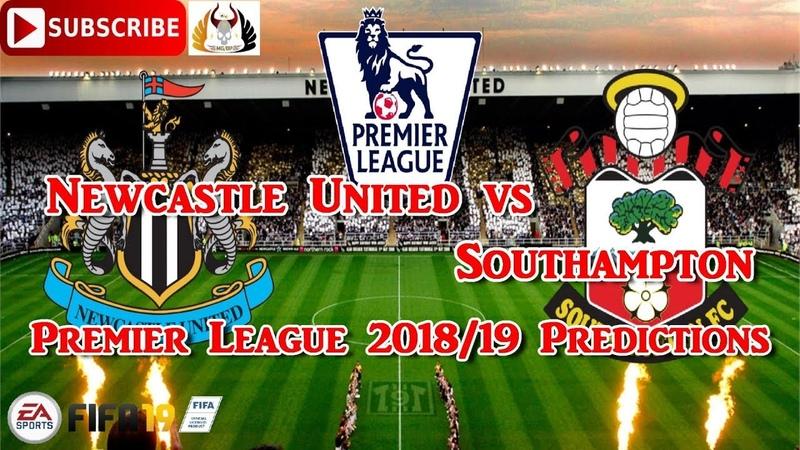 Newcastle United vs Southampton Premier League 2018 19 Predictions FIFA 19