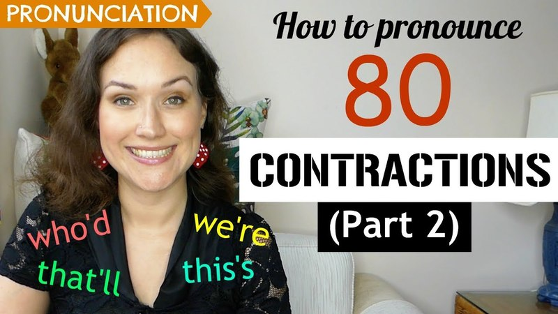 How to Pronounce 80 CONTRACTIONS (Im, dont, couldve, etc) - Part 2 | English Pronunciation|