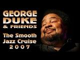 George Duke &amp Friends - The Smooth Jazz Cruise 2007