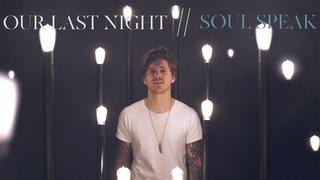 Our Last Night - Soul Speak
