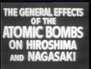 The General Effects of the Atomic Bombs on Hiroshima and Nagasaki