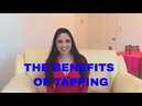 The Benefits of Tapping