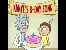 Rick and Morty sing Kanye West a special Happy Birthday song ( Kanyes B-Day Song )