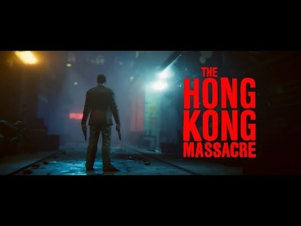 The Hong Kong Massacre мясной шутер в стиле боевиков Джона Ву обзавелся датой выхода