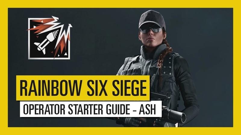 Tom Clancy's Rainbow Six Siege – Operator Starter Guide Ash