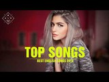[ TOP SONGS HITS ] Best English Song 2018 - 2019 Hits New Songs Playlist The Best Love Songs 2018