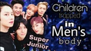 Super Junior, Children trapped in Men's Body