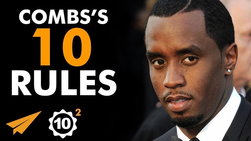 WHATEVER You WANT You Can GET! - Sean Combs (@Diddy) - Top 10 Rules