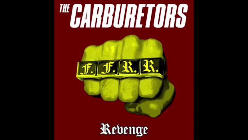 The Carburetors - Revenge