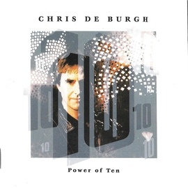 Chris de Burgh альбом Power Of Ten