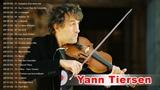 Yann Tiersen Greatest Hits 2019 - Top 30 Best Songs Of Yann Tiersen Playlist 2019