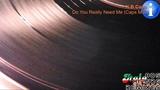 K.B.Caps - Do You Really Need Me (Caps Mix) HD, HQ