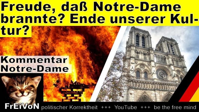 Freude, daß Notre-Dame brannte Das Ende unserer Kultur * Kommentar