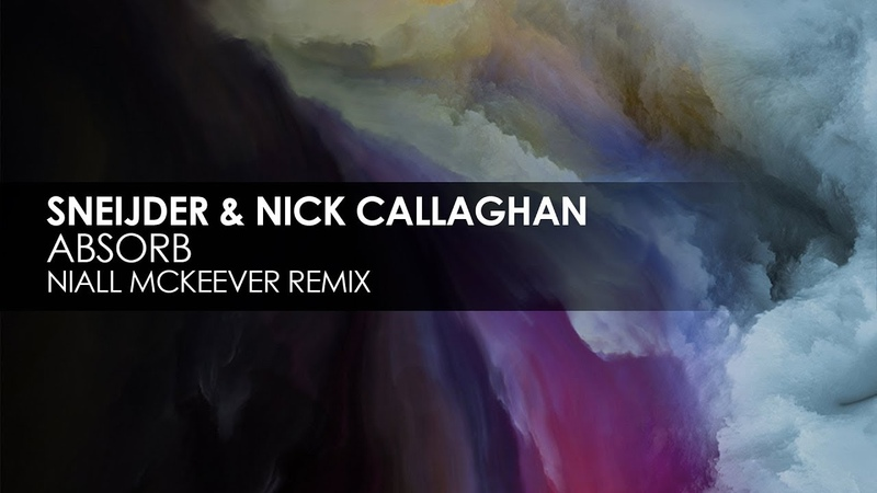 Sneijder Nick Callaghan - Absorb (Niall McKeever Remix)