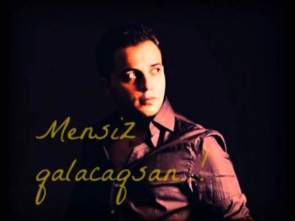 Ayaz Qasimov Mensiz qalacaqsan..! Yeni 2012