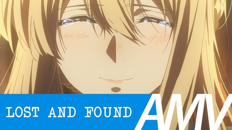 Violet Evergarden 「 AMV 」 Lost and Found