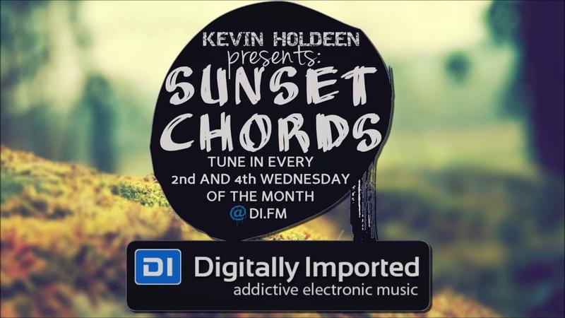 Kevin Holdeen - Sunset Chords 094 @ DI.FM 10.10.2018 MELODIC PROGRESSIVE HOUSE MIX