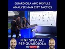 GUARDIOLA AND NEVILLE ANALYSE THE SECRETS OF THEIR SUCCESS
