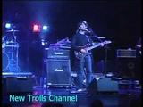 NEW TROLLS - Quella carezza della sera (La Leggenda live 2008)