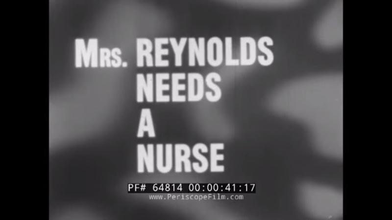 FAMOUS 1960s NURSING FILM MRS. REYNOLDS NEEDS A NURSE GENERAL HOSPITAL PATIENT CARE 64814