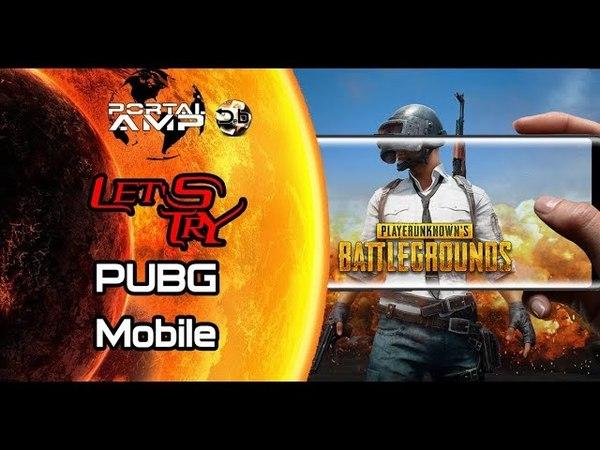 Let's TRY: Выпуск 2. PUBG Mobile. С днем рождения Эврика!