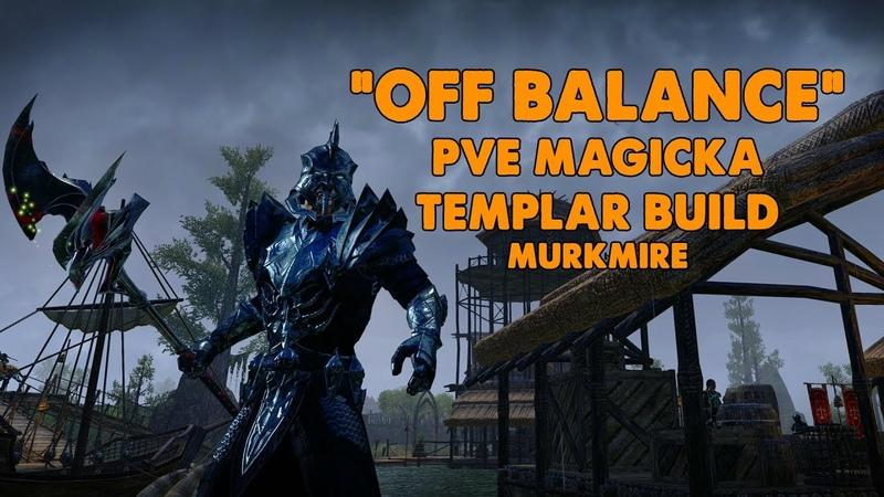 ESO - Off Balance PVE Magicka Templar - (Murkmire)