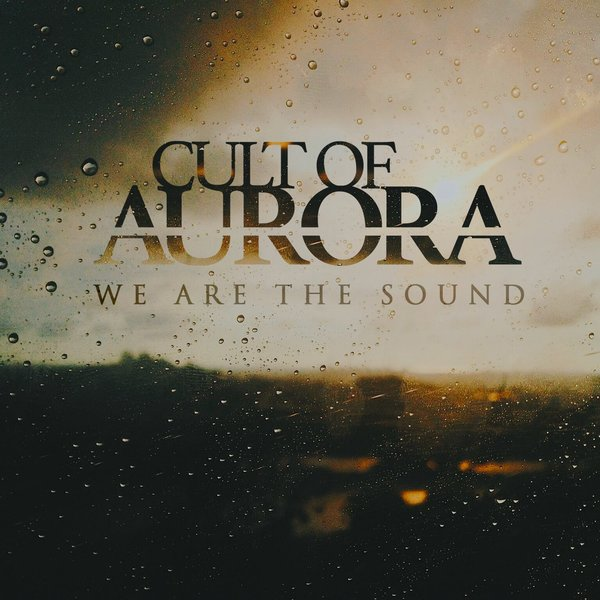 Cult Of Aurora - We Are The Sound [single] (2018)