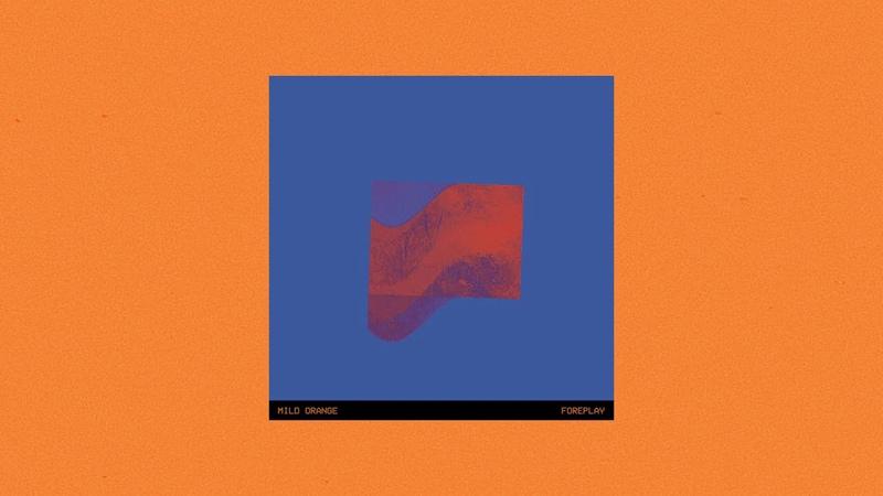 Mild Orange - Foreplay [Full Album]