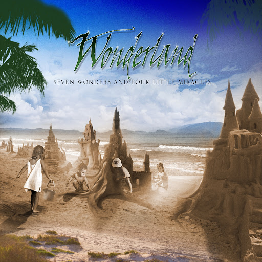 Wonderland альбом Seven Wonders And Four Little Miracles