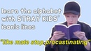 Learn the alphabet with STRAY KIDS' iconic lines (predebut-debut era)