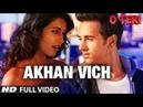 Akhan Vich Full Video Song O Teri Pulkit Samrat, Bilal Amrohi, Sarah Jane Dias