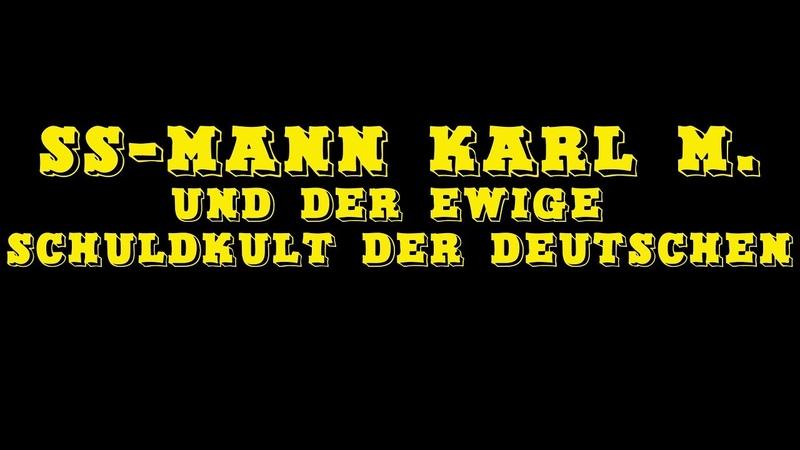SS-Mann Karl M. und der ewige Schuldkult der Deutschen