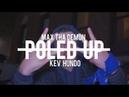 Max ThaDemon x Kev Hundo - Poled up Shot By @RealHotBox