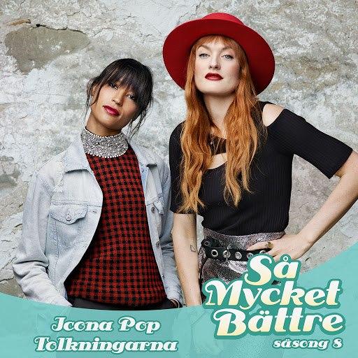 Icona Pop альбом Så mycket bättre 2017: Tolkningarna