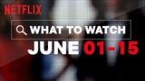 New on Netflix US June Netflix