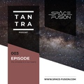 Space Fusion - Tantra Podcast #003 www.space-fusion.com