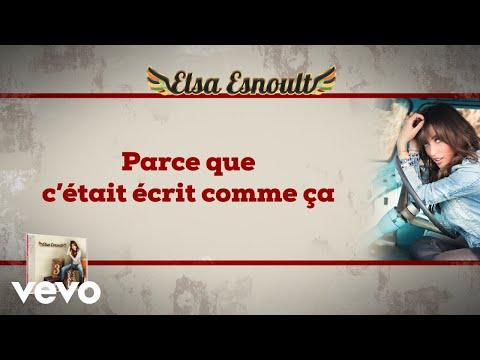 Elsa Esnoult - Parce que c'était écrit comme ça [Video Lyrics]