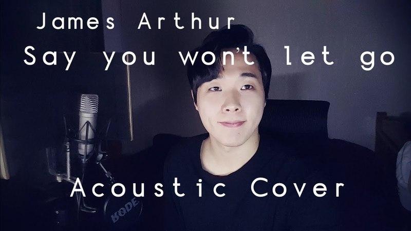 James Arthur - Say you won't let go Acoustic Cover [by ELIIT]