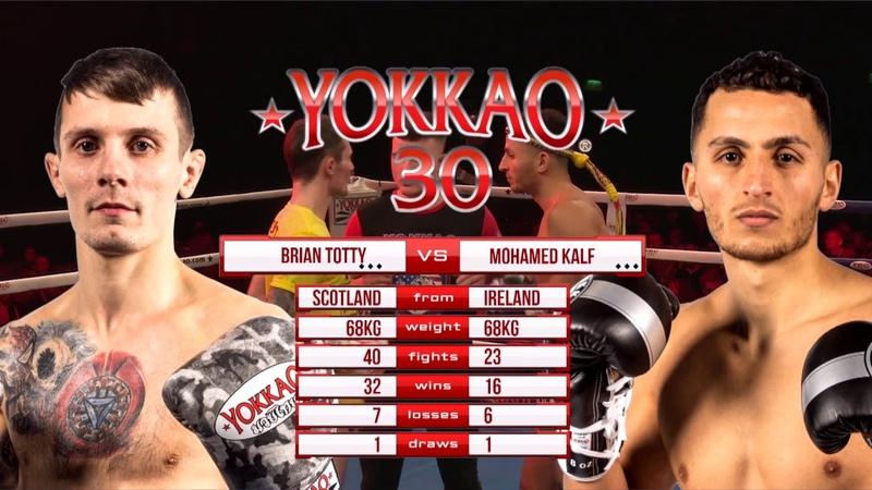 YOKKAO 30: Brian Totty (Scotland) vs Mohamed Kalf (Ireland) -68kg