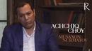 Achchiq choy - Musaxon Nurmatov | Аччик чой - Мусахон Нурматов