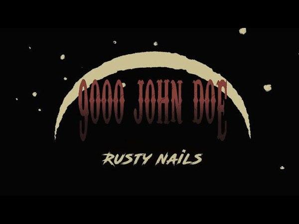 9000 John Doe - Rusty Nails (Official Video)
