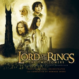 Howard Shore альбом The Lord Of The Rings: The Two Towers (Original Motion Picture Soundtrack)