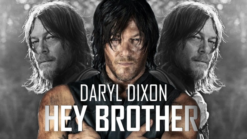 Daryl Dixon Tribute Hey Brother TWD