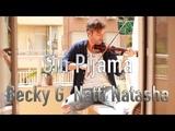 Sin Pijama -Becky G, Natti Natasha ( cover viol