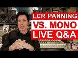 LIVE Q&ampA LCR Panning vs. Mono- Warren Huart Produce Like A Pro