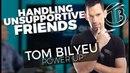 POWER UP! - Handling Unsupportive Friends - Tom Bilyeu