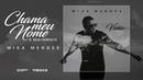 Mika Mendes - Chama Meu nome feat. RealOrBeatz (Official Audio)