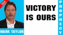 Mark Taylor Prophecy Update (01/15/2019) — VICTORY IS OURS