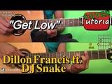 Get Low - Dillon Francis ft. DJ Snake CoverTutorial Guitar